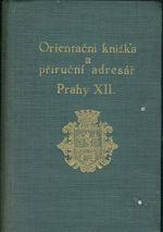Orientacni knizka a prirucni adresar Prahy XII