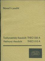 Tachymetricky theodolit THEO 020A  Vterinovy theodolit THEO 010A  navod k pouziti