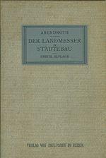 Der Landmesser im Stadtebau  Praktisches Handbuch zur sachgemafsen Erledigung der landmesserischen Geschafte im Gemeindedienst