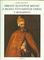 Obrazy slavnych mistru z Muzea vytvarnych umeni v Budapesti