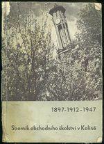 Sbornik obchodniho skolstvi v Koline 1897  1912  1947