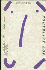 Pohyblivy bod  Ctyricet let divadelniho vyzkumu 1946  1987