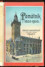 Pamatnik hasicskeho sboru Kral  hlav  mesta Prahy  1853  1903
