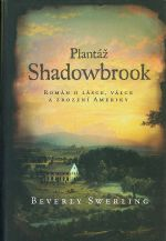 Plantaz Shadowbrook  Roman o lasce  valce a zrozeni Ameriky