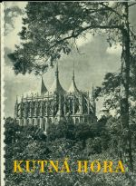 Kutna Hora  Sedm stoleti krasy