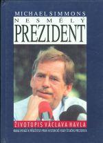 Nesmely prezident  Zivotopis Vaclava Havla