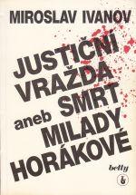 Justicni vrazda aneb smrt Milady Horakove