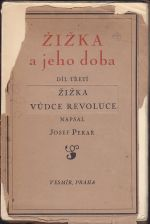 Zizka a jeho doba   Dil treti  Zizka vudce revoluce