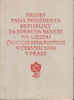 Projev pana presidenta republiky Dr  Edvarda Benese na sjezdu ceskych spisovatelu v cervnu 1946 v Praze
