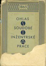 SIA 1865  1930 Ohlas soudobe inzenyrske prace  Sbornik vydany k X sjezdu ceskoslovenskych inzenyru v Praze 1930