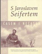 S Jaroslavem Seifertem casem i necasem
