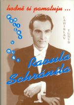 Hodne si pamatuju  Peerlicky v dusi Raoula Schranila