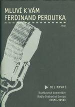 Mluvi k vam Ferdinand Peroutka  Dil I  Rozhlasove komentare Radio Svobodna Evropa 1951  1959