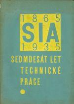 SIA 1865  1935  Sedmdesat let technicke prace  Sbornik vydany k jubilejnimu sjezdu ceskoslovenskych inzenyru v Praze roku 1935