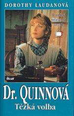 Dr  Quinnova  Tezka volba  3 dil