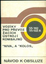 Voziky pro prevoz zacich ustroji kombajnu Niva a Kolos