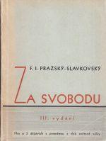 PrazskySlavkovsky  F  I   Za svobodu  hra o 3 dejstvich s promenou z dob svetove valky