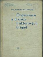 Organizace a provoz traktorovych brigad