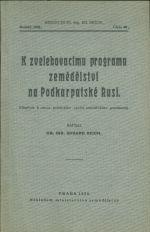 K zvelebovacimu programu zemedelstvi na Podkarpatske Rusi