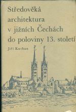 Stredoveka architektura v jiznich Cechach do poloviny 13 stoleti