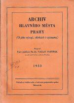 Archiv hlavniho mesta Prahy O jeho vyvoji sbirkach i vyznamu