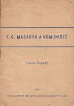 T G Masaryk a komuniste