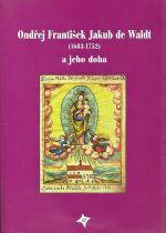 Ondrej Frantisek Jakub de Waldt 16831752 a jeho doba