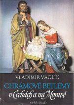 Chramove betlemy v Cechach a na Morave