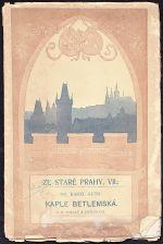 Kaple Betlemska  Ze Stare Prahy  VII
