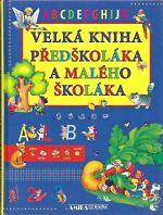 Velka kniha predskolaka a maleho skolaka