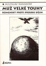 Muz velke touhy  Komensky proti proudu dejin