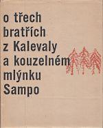 O trech bratrich z Kalevaly a kouzelnem mlynku Sampo
