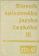 Slovnik spisovneho jazyka ceskeho III m  o