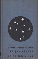 Pis jak slysis  kniha interviewu - Hoffmeister Adolf   antikvariat - detail knihy