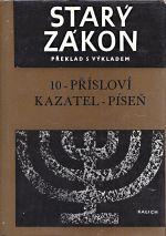 Stary zakon  preklad s vykladem 10  Prislovi Kazatel Pisen