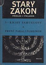Stary zakon  preklad s vykladem 5  Knihy Samuelovy a Prvni Paralipomenon