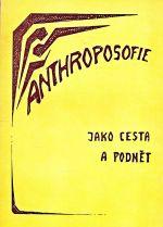 Anthroposofie jako cesta a podnet