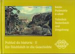 Pohled do historie II  Decin Podmokly a okoli  Ein Ruckblick in die Geschichte  Tetschen Bodenbach und Umgebung