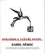 Strasidla lyzari svati Karel Nemec ve sbirkach horackeho muzea