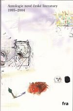 Antologie nove ceske literatury 1995  2004