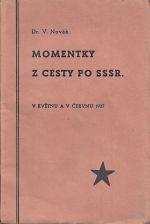 Momentky z cest po SSSR V kvetnu a cervnu 1937