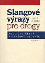 Slangove vyrazy pro drogy  Anglickocesky vykladovy slovnik