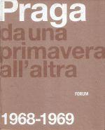 Praga Da una primavera allaltra 19681969