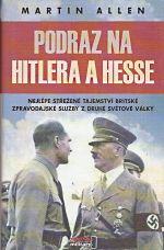 Podraz na Hitlera a Hesse nejlepe strezene tajemstvi britske zpravodajske sluzby z druhe svetove valky
