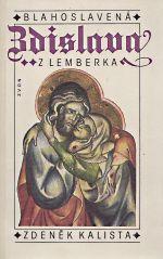 Blahoslavena Zdislava z Lemberka  Listy z dejin ceske gotiky