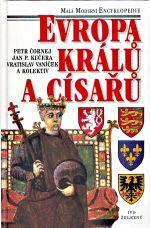 Evropa kralu a cisaru  Vyznamni panovnici a vladnouci dynastie od 5 stoleti do soucasnosti