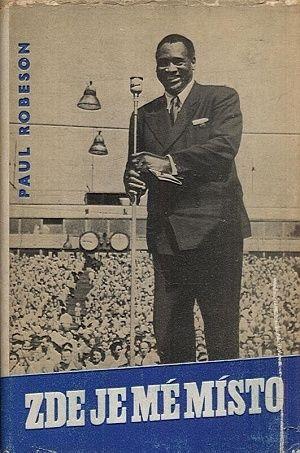 Zde je me misto - Robeson Paul | antikvariat - detail knihy