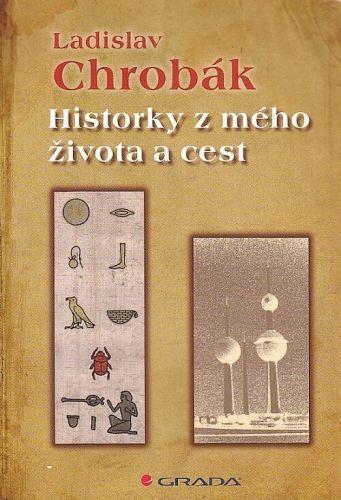 Historky z meho zivota a cest - Chrobak Ladislav | antikvariat - detail knihy