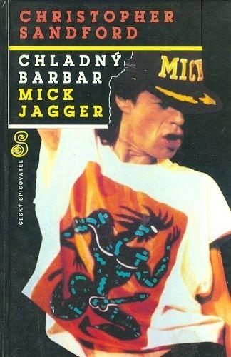 Chladny barbar Mick Jagger - Sandford Christopher | antikvariat - detail knihy