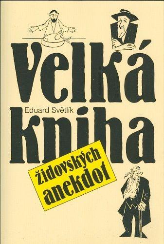 Velka kniha zidovskych anekdot - Svetlik Eduard | antikvariat - detail knihy